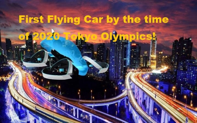 First Flying Car by the time of 2020 Tokyo Olympics!