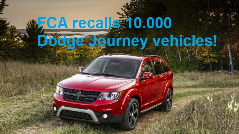 FCA recalls 10.000 Dodge Journey vehicles!